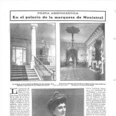Coleccionismo de Revistas y Periódicos: 1909 HOJA REVISTA MADRID FIESTA ARISTOCRÁTICA PALACIO MARQUESA DE MONISTROL CALLE DE LA LUNA SALÓN. Lote 195085092