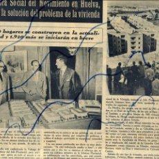 Coleccionismo de Revistas y Periódicos: HUELVA 1953 NUEVAS VIVIENDAS HOJA REVISTA. Lote 132842002