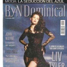 Coleccionismo de Revistas y Periódicos: BYN . B Y N DOMINICAL. Nº 53. LIV TYLER. 4 NOVIEMBRE 2001. (RF.MA) B/2. Lote 132897382