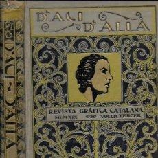 Coleccionismo de Revistas y Periódicos: D' ACÍ D' ALLÀ. REVISTA GRÀFICA CATALANA. VOLUM TERCER 1919. DEL NÚM.21 AL 26. 25X18CM. 596 P.. Lote 133489646