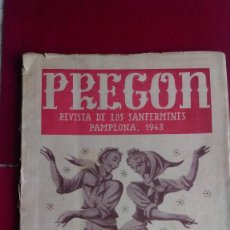 Coleccionismo de Revistas y Periódicos: B-42.- PREGON-- REVISTA DE LOS SANFERMINES .- PAMPLONA 1943.- LOMO BASTANTE DETERIORADO .. Lote 133827422