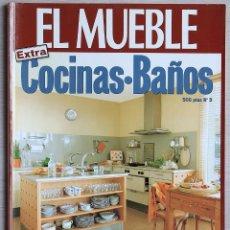 Coleccionismo de Revistas y Periódicos: EL MUEBLE NR 3 • EXTRA COCINAS Y BAÑOS. Lote 134090818