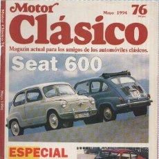 Coleccionismo de Revistas y Periódicos: MOTOR CLASICO NUMERO 76: SEAT 600. Lote 134121098