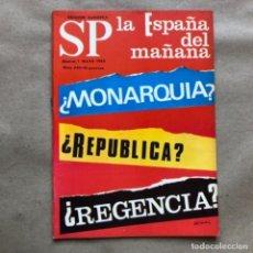 Coleccionismo de Revistas y Periódicos: REVISTA SP N° 292 (1966). LA ESPAÑA DEL MAÑANA: ¿MONARQUIA?, ¿REPÚBLICA?, ¿REGENCIA?.... Lote 135340426