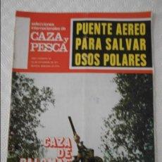 Coleccionismo de Revistas y Periódicos: SELECCIONES INTERNACIONALES DE CAZA Y PESCA. AÑO I. NUMERO 38. 24 DE DICIEMBRE DE 1971. CAZA DE PALO. Lote 135522414
