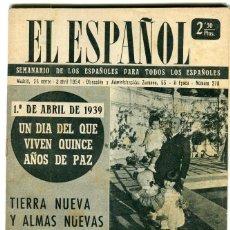 Coleccionismo de Revistas y Periódicos: EL ESPAÑOL 1º ABRIL 1939 QUINCE AÑOS DE PAZ-LAS MINAS DE ASTURIAS (4 PAG. 5 FOT.)-GIBRALTAR AÑO 1954. Lote 135611378