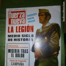 Coleccionismo de Revistas y Periódicos: REVISTA FUERZA NUEVA Nº LA LEGION MEDIO SIGLO DE HISTORIA,CARTA ACATALUÑA CAMPAÑA DE ANMISTIA. Lote 135714875