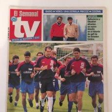 Coleccionismo de Revistas y Periódicos: EL SEMANAL TV 11 JUNIO 1994. MUNDIAL FUTBOL 94, BALLESTEROS Y OLAZÁBAL. Lote 136056804