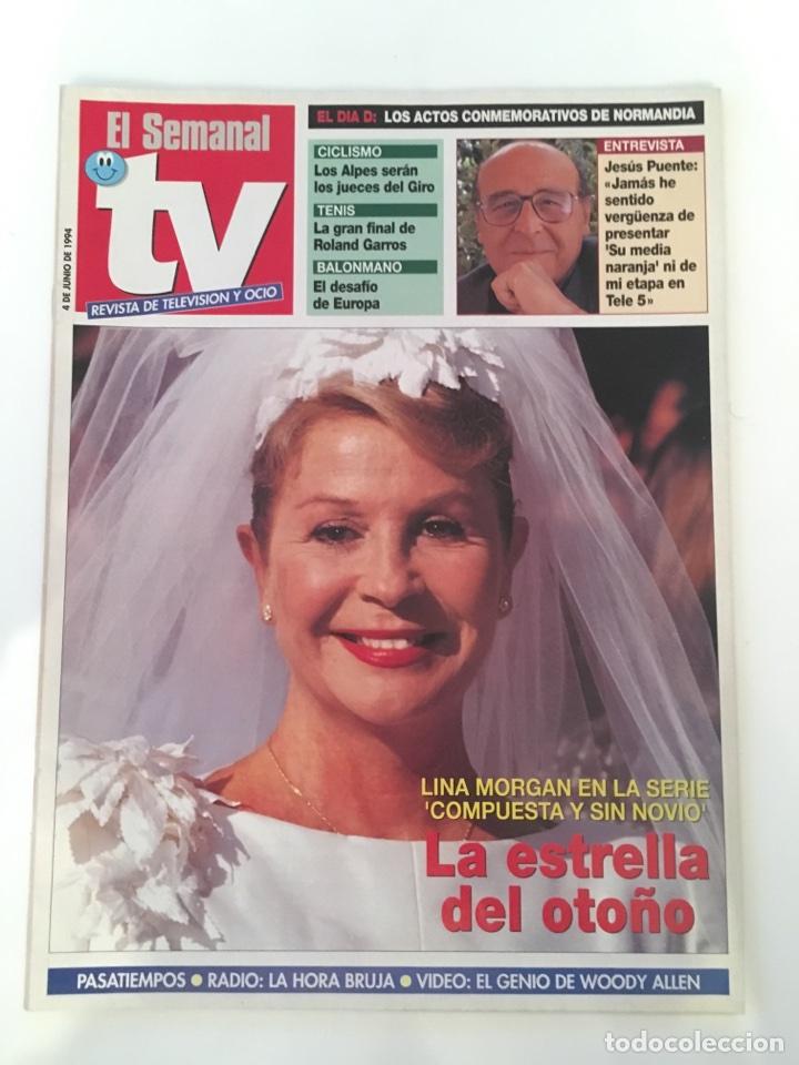 EL SEMANAL TV 4 JUNIO 1994. LINA MORGAN, JESÚS PUENTE (Coleccionismo - Revistas y Periódicos Modernos (a partir de 1.940) - Otros)