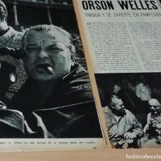 Coleccionismo de Revistas y Periódicos: ORSON WELLES EN PAMPLONA EN 1966 EN RECORTE (R4378) 4 PÁGINAS REVISTA BLANCO Y NEGRO ESE AÑO. Lote 136251962