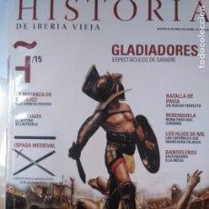 Coleccionismo de Revistas y Periódicos: HISTORIA DE IBERIA VIEJA, 15 GLADIADORES, BADAJOZ, PAVÍA, BERENGUELA. Lote 137367018
