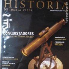 Coleccionismo de Revistas y Periódicos: HISTORIA DE IBERIA VIEJA, 18 CONQUISTADORES HERNÁN CORTÉS PONCE DE LEÓN. Lote 137576138