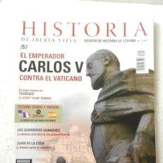 Coleccionismo de Revistas y Periódicos: REVISTA HISTORIA DE IBERIA VIEJA Nº 57 - EL EMPERADOR CARLOS V CONTRA EL VATICANO . Lote 138053774