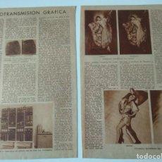 Coleccionismo de Revistas y Periódicos: REPORTAJE PRENSA ORIGINAL AÑOS 30.LA RADIOTRANSMISION GRÁFICA. Lote 138567434
