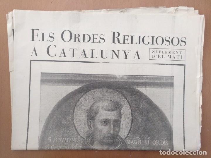 Coleccionismo de Revistas y Periódicos: EL ORDES RELIGIOSOS A CATALUNYA SUPLEMENT D'EL MATI 34 X 52 CM (APROX) 16 PAGINAS. RELIGION - Foto 2 - 139051018