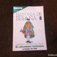 Coleccionismo de Revistas y Periódicos: REVISTA. HISTORIA 16 (HISTORIA DE ESPAÑA 8. EL REFORMISMO BORBÓNICO. LA ESPAÑA DEL XVIII). Lote 139439438