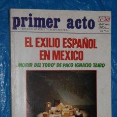 Coleccionismo de Revistas y Periódicos: REVISTA, PRIMER ACTO Nº 201, 1983- EL EXILIO ESPAÑOL EN MEXICO, MORIR DEL TODO DE PACO IGNACIO TAIBO. Lote 139562318