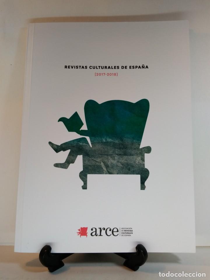 REVISTAS CULTURALES DE ESPAÑA (2017-2018). EDITA ARCE. (Coleccionismo - Revistas y Periódicos Modernos (a partir de 1.940) - Otros)