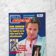 Coleccionismo de Revistas y Periódicos: TELE INDISCRETA - 1986 DON JOHNSON, HOMBRES G, LOS RICOS TAMBIEN LLORAN, FALCON CREST, PET SHOP BOYS. Lote 142950970