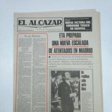 Coleccionismo de Revistas y Periódicos: PERIODICO EL ALCAZAR. 27 SEPTIEMBRE DE 1981. ETA PREPARA NUEVOS ATENTADOS EN MADRID. CAR132 . Lote 144122114