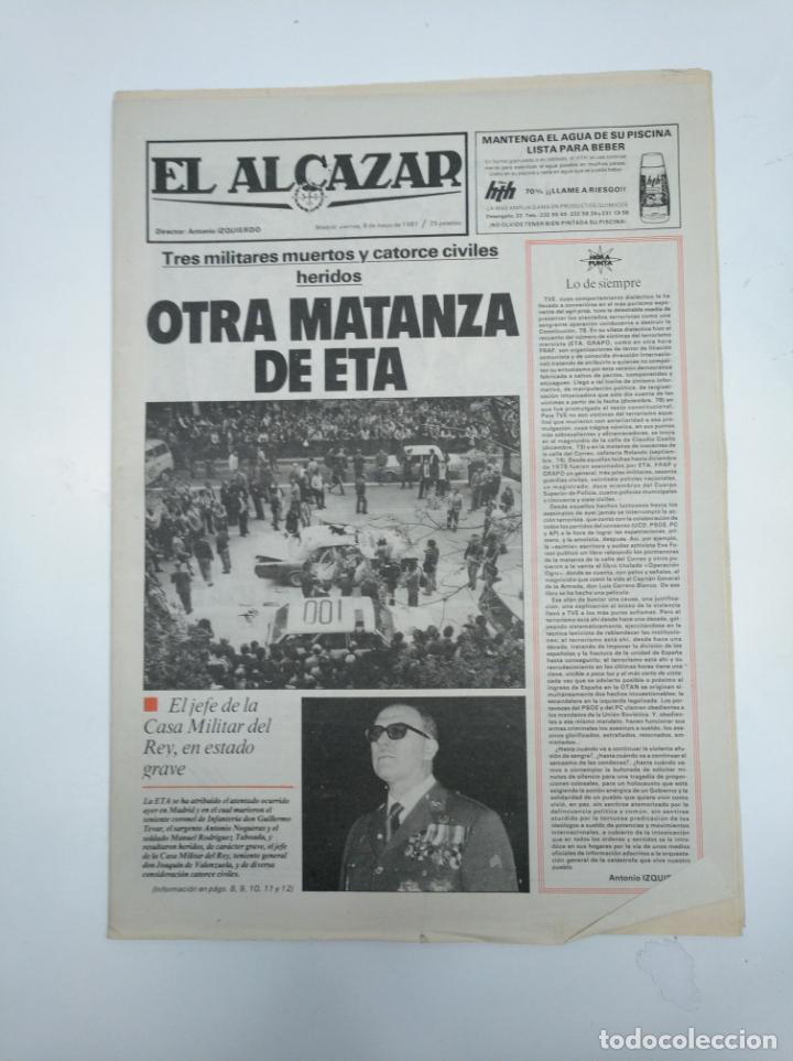 PERIODICO EL ALCAZAR. 8 DE MAYO DE 1981. OTRA MATANZA DE ETA. CAR132 (Coleccionismo - Revistas y Periódicos Modernos (a partir de 1.940) - Otros)