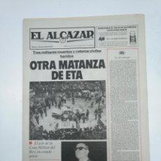 Coleccionismo de Revistas y Periódicos: PERIODICO EL ALCAZAR. 8 DE MAYO DE 1981. OTRA MATANZA DE ETA. CAR132 . Lote 144122334