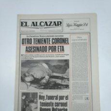 Coleccionismo de Revistas y Periódicos: PERIODICO EL ALCAZAR. 22 MARZO DE 1981. OTRO TENIENTE CORONEL ASESINADO POR ETA. CAR132 . Lote 144123714