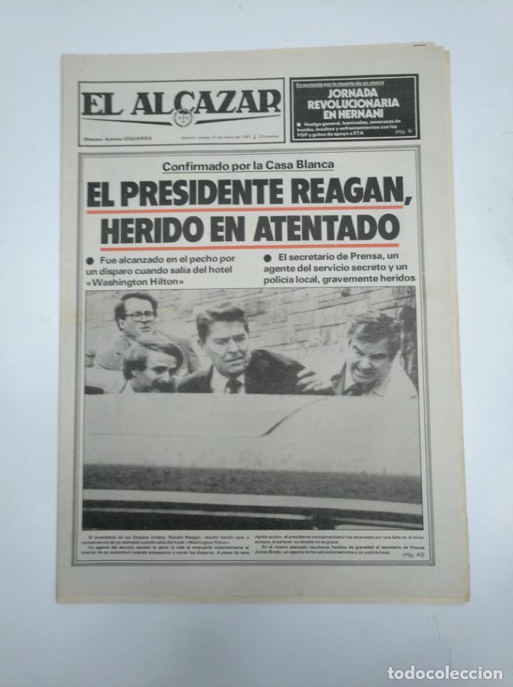 PERIODICO EL ALCAZAR. 31 DE MARZO DE 1981. EL PRESIDENTE REAGAN HERIDO EN ATENTADO. CAR132 (Coleccionismo - Revistas y Periódicos Modernos (a partir de 1.940) - Otros)
