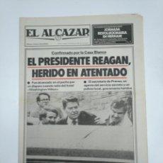 Coleccionismo de Revistas y Periódicos: PERIODICO EL ALCAZAR. 31 DE MARZO DE 1981. EL PRESIDENTE REAGAN HERIDO EN ATENTADO. CAR132. Lote 144135634