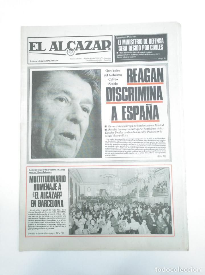 PERIODICO EL ALCAZAR. 13 FEBRERO DE 1982. REAGAN DISCRIMINA A ESPAÑA. CAR132 (Coleccionismo - Revistas y Periódicos Modernos (a partir de 1.940) - Otros)