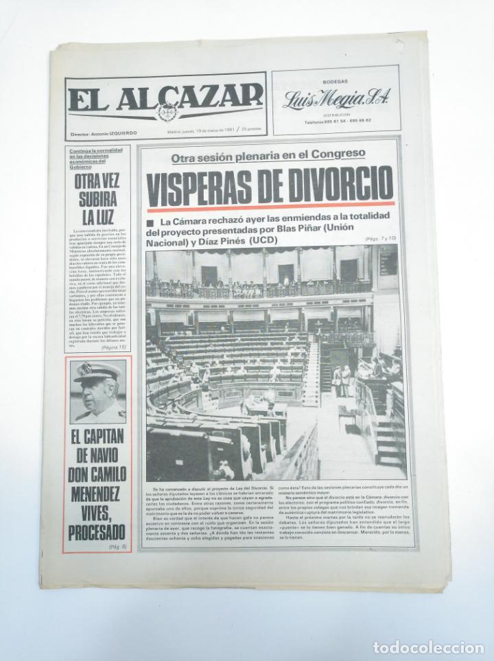PERIODICO EL ALCAZAR. 17 MARZO DE 1981. HOY EL DIVORCIO A DEBATE. CAR132 (Coleccionismo - Revistas y Periódicos Modernos (a partir de 1.940) - Otros)