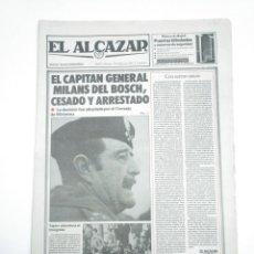Coleccionismo de Revistas y Periódicos: PERIODICO EL ALCAZAR. 25 FEBRERO 1981. MILANS DEL BOSCH CESADO Y ARRESTADO. CAR132. Lote 144313730