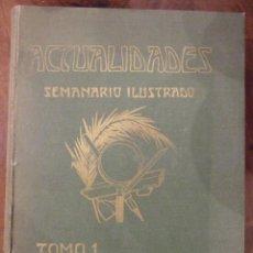 Coleccionismo de Revistas y Periódicos: ACTUALIDADES SEMANARIO ILUSTRADO 1908 AÑO 1 Nº 1 AL 15 - TOMO EN BUENAS CONDICIONES. Lote 144382486