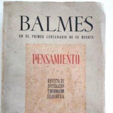 Coleccionismo de Revistas y Periódicos: REVISTA PENSAMIENTO VOL. 3 - BALMES EN EL PRIMER CENTENARIO DE SU MUERTE - MADRID 1947. Lote 145676902