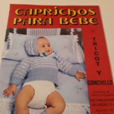 Coleccionismo de Revistas y Periódicos: REVISTA CAPRICHOS PARA BEBE GANCHILLO TRICOT. Lote 145765006