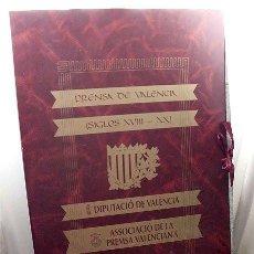 Coleccionismo de Revistas y Periódicos: PRENSA DE VALENCIA (SIGLOS XVIII-XX) EDICIÓN DE LUJO Y NUMERADA. 200 EJEMPLARES. TAMAÑO 63 X 42 CM. . Lote 146316018