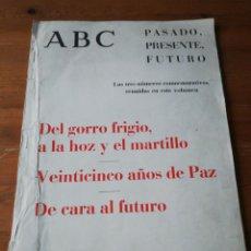 Coleccionismo de Revistas y Periódicos: ABC PASADO, PRESENTE, FUTURO. TRES NÚMEROS CONMEMORATIVOS.. Lote 146870178