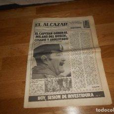 Coleccionismo de Revistas y Periódicos: PERIODICO EL ALCAZAR. 25 FEBRERO 1981. MILANS DEL BOSCH CESADO Y ARRESTADO. Lote 146922298