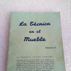 Coleccionismo de Revistas y Periódicos: LA TECNICA EN EL MUEBLE PUBLICACION CARPINTERIA EBANISTERIA. Lote 146927846