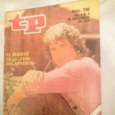 Coleccionismo de Revistas y Periódicos: TP TELEPROGRAMA N 700 -DEL 3 AL 9 SEPTIEMBRE 1979 - EL REGRESO DE LA CASA DE LA PRADERA. Lote 147029478