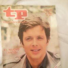 Coleccionismo de Revistas y Periódicos: TP TELEPROGRAMA N 689 DEL 18 AL 24 JUNIO 1979 - EL NUEVO SANTO . Lote 147030026
