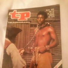 Coleccionismo de Revistas y Periódicos: TP TELEPROGRAMA N 668 -DEL 22 AL 28 ENERO 1979 - RAICES . Lote 147033502