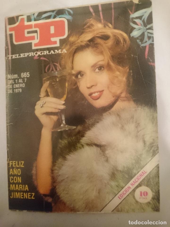 TP TELEPROGRAMA N 665 -DEL 1 AL 7 ENERO 1979 - FELIZ AÑO CON MARIA JIMENEZ (Coleccionismo - Revistas y Periódicos Modernos (a partir de 1.940) - Otros)