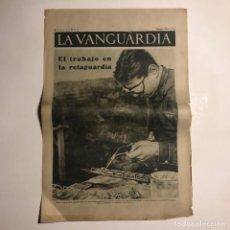 Coleccionismo de Revistas y Periódicos: LA VANGUARDIA 1937. GUERRA CIVIL ESPAÑOLA. VALENCIA. ARAGÓN. MADRID. Lote 147798178