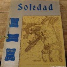 Coleccionismo de Revistas y Periódicos: SEMANA SANTA SEVILLA, 1949, REVISTA SOLEDAD, 110 PAGINAS ILUSTRADAS. Lote 149377558