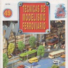 Coleccionismo de Revistas y Periódicos: TECNICAS DE MODELISMO FERROVIARIO N. 49. Lote 150079714