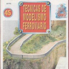Coleccionismo de Revistas y Periódicos: TECNICAS DE MODELISMO FERROVIARIO 45. Lote 150083530