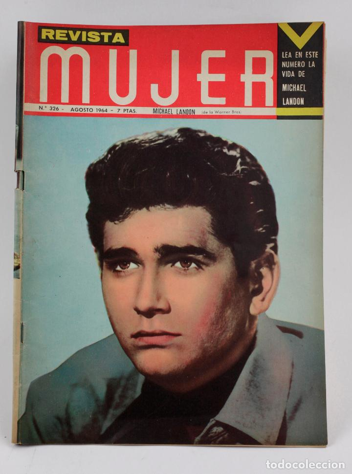 REVISTA MUJER, MICHAEL LANDON, NÚM. 326, 1964, AGOSTO. 30,5X21,5CM (Coleccionismo - Revistas y Periódicos Modernos (a partir de 1.940) - Otros)