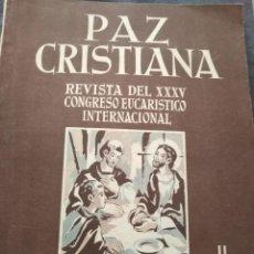 Coleccionismo de Revistas y Periódicos: PAZ CRISTIANA, REVISTA DEL XXXV CONGRESO EUCARISTICO INTERNACIONAL - BARCELONA 1952. Lote 150121518