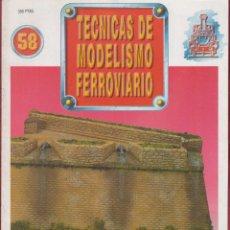 Coleccionismo de Revistas y Periódicos: REVISTA TECNICAS DE MODELISMO FERROVIARIO N.58. Lote 150194678